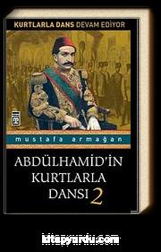 Abdülhamid'in Kurtlarla Dansı-2