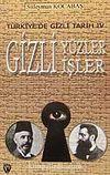 Türkiye'de Gizli Tarih IV /Gizli Yüzler Gizli İşler 7-G-43