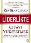 Liderlikte Çıtayı Yükseltmek : Liderlik ve Yüksek Performanlı Kurumlar Yaratmada Blanchard Yaklaşımı