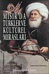 Mısır'da Türkler ve Kültürel Mirasları: Mehmed Ali Paşa Günümüze Basılı Türk Kültürü Bibliyografyası ve Bir Değerlendirme
