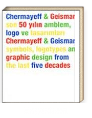 Chermayeff & Geismar Son 50 Yılın Amblem, Logo ve Tasarımları Chermayeff & Geismar Symbols, Logotypes And Graphic Design From The Last Five Decades