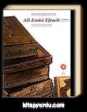 Ali Emiri Efendi ve Dünyası & Fermanlar, Beratlar, Hatlar, Kitaplar