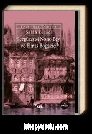 Sergüzeşt-i Nono Bey ve Elmas Boğaziçi
