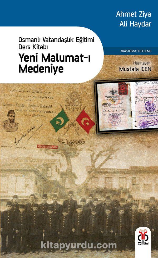 Yeni Malumat-ı MedeniyeOsmanlı Vatandaşlık Eğitimi Ders Kitabı