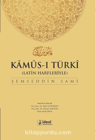 Kamus-ı TürkiLatin Harfleriyle Osmanlıca - Türkçe Sözlük
