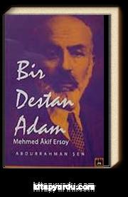 Bir Destan Adam Mehmet Akif Ersoy