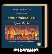 Sevgili İzmir Beni Tanı: Dünden Yarına İzmir Yahudileri