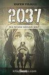 2037 İsa Mesih Döndü mü?
