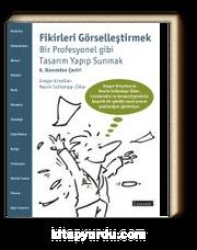 Fikirleri Görselleştirmek & Bir Profesyonel Gibi Tasarım Yapıp Sunmak (6. Basımdan Çeviri)