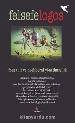 Felsefelogos Sayı: 63 / Foucault ve Neoliberal Yönetimsellik