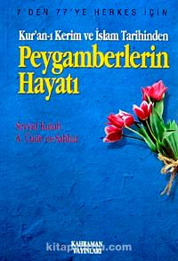 Peygamberlerin HayatıKur'an-ı Kerim ve İslam Tarihinden (Özel Baskı)