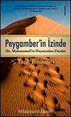 Peygamberin İzinde & Hz. Muhammed'in Hayatından Dersler