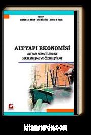 Altyapı Ekonomisi & Altyapı Hizmetlerinde Serbestleşme ve Özelleştirme