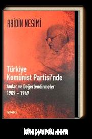 Türkiye Komünist Partisi'nde Anılar ve Değerlendirmeler (1909-1949)