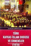 Türk Kafkas İslam Ordusu ve Ermeniler (1918)