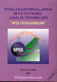 Tıbbi Araştırmalarda İstatistiksel Analiz TeknikleriSPSS Uygulamaları