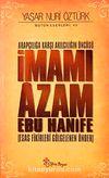 Arapçılığa Karşı Akılcılığın Öncüsü İmamı Azam Ebu Hanife (Ciltli) & Esas Fikirleri Gölgelenen Önder