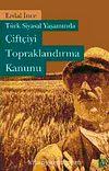 Türk Siyasi Yaşamında Çiftçiyi Topraklandırma Kanunu