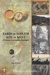 Tarih ve Toplum - Köy ve Kent & Yerleşme Sosyolojisine Başlangıç