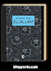 İllallah! / Ajanda 2010