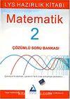 LYS Matematik 2 Çözümlü Soru Bankası