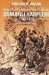 Osmanlı Harpleri 1700-1870 Kuşatılmış Bir İmparatorluk