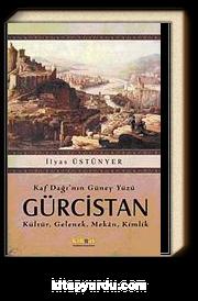 Kaf Dağı'nın Güney Yüzü Gürcistan & Kültür, Gelenek, Mekan, Kimlik
