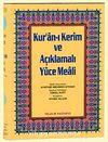 Rahle Boy Kur'an-ı Kerim ve Açıklmalı Yüce Meali (Şamua-Ciltli) / Hafız Osman Hatlı Üçlü Meal / 2 renk