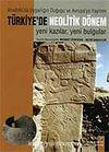 Türkiye'de Neolotik Dönem Anadolu'da Uygarlığın Doğuşu ve Avrupa'ya Yayılımı Yeni Kazılar -Yeni Bulgular (2 Cilt)Metinler+Levhalar