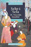 Şehr-i Sefa & 18. Yüzyılda İstanbul