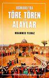 Osmanlı'da Töre, Tören ve Alaylar