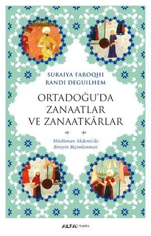 Ortadoğu'da Zanaatlar ve Zanaatkarlar - Suraiya Faroqhi pdf epub