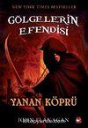 Yanan Köprü / Gölgelerin Efendisi-2