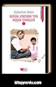 Büyük Atatürk'ten Küçük Öyküler-2