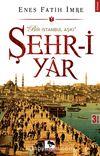 Şehr-i Yar & Bir İstanbul Aşkı