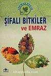 Şifalı Bitkiler ve Emraz (Roman Boy-Karton Kapak)