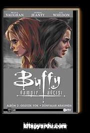 Buffy Vampir Avcısı Albüm-2 & Gelecek Yok-Dünyalar Arasında
