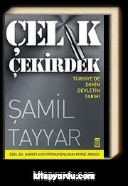 Çelik Çekirdek & Türkiye'de Derin Devletin Tarihi