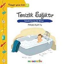 Temizlik, Sağlıktır & Temizlik Üzerine Bir Hikaye / Pedagojik Öyküler Dizisi - 8