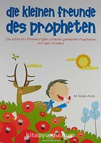 Die Kleinen Freunde Des Propheten - M. Sinan Adalı pdf epub