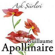 Aşk Şiirleri  / Guillaume Apollinaire