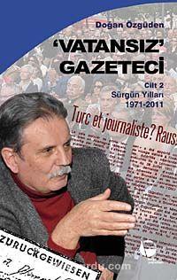 Vatansız Gazeteci 2Sürgün Yılları (1971-2011) - Doğan Özgüden pdf epub
