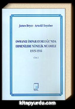 Cilt 2 Osmanlı İmparatorluğu'nda Ermenilere Yönelik Muamele 1915-1916