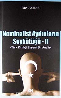 Nominalist Aydınların Soykütüğü -2Türk Kimliği Eksenli Bir Analiz - İkbal Vurucu pdf epub