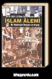 İslam Alemi 1914-1921 I. Cihan Harbi Sonrasında Bir Medeniyet Sorgusu ve Arayışı