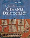 Osmanlı Denizciliği Beylikten İmparatorluğa