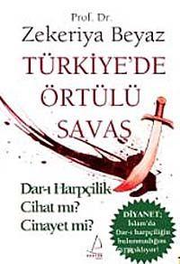 Türkiye'de Örtülü SavaşDar-ı Harpçilik Cihat mı? Cinayet mi? - Prof.Dr. Zekeriya Beyaz pdf epub
