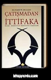 Çatışmadan İttifaka / İslam - Hıristiyan Medeniyet İlişkileri