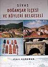 Sivas Doğanşar İlçesi ve Köyleri Belgeseli