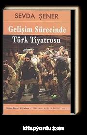 Gelişim Sürecinde Türk Tiyatrosu